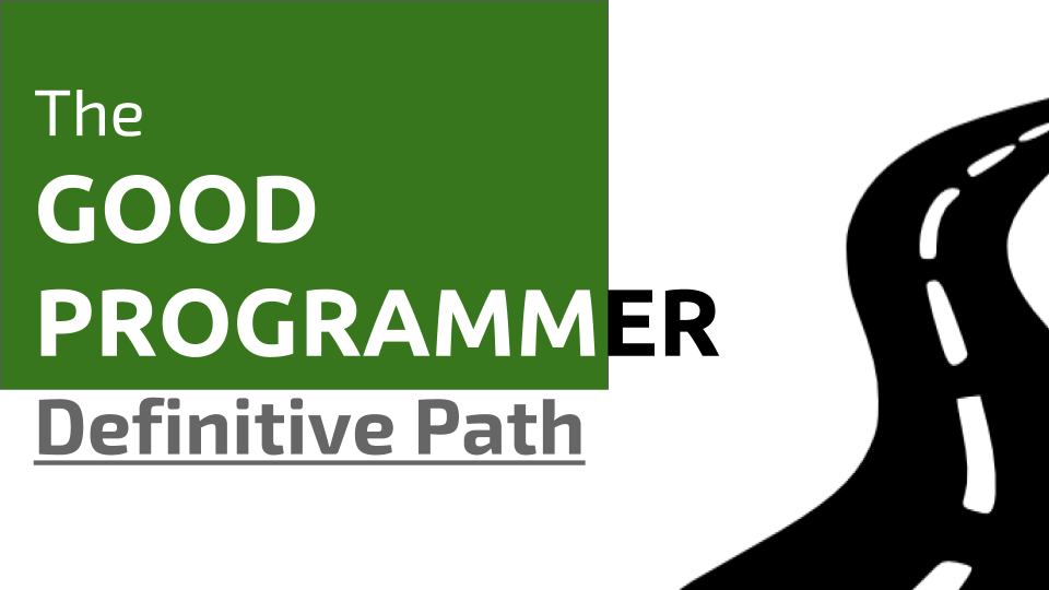 good-programmer-definitive-path